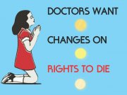 DOCTORS WANT CHANGES ON RIGHTS TO DIE
