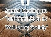 Special Meeting on  �Different Roads to Well-being Society�